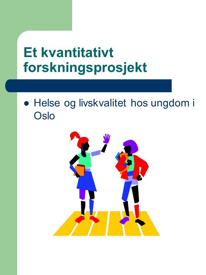 Et kvantitativt forskningsprosjekt Helse og livskvalitet hos ungdom i Oslo