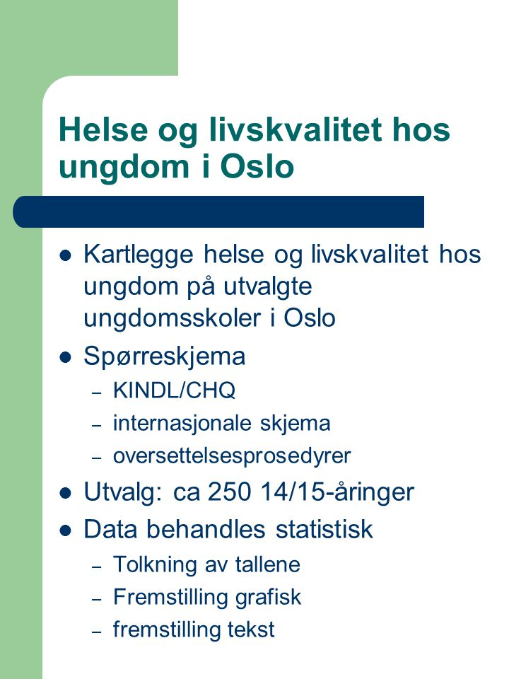 Kartlegge helse og livskvalitet hos ungdom på utvalgte ungdomsskoler i Oslo Spørreskjema – KINDL/CHQ – internasjonale skjema – oversettelsesprosedyrer