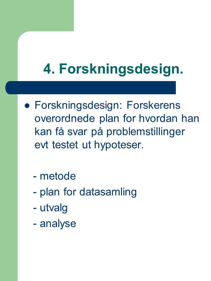 4.Forskningsdesign.