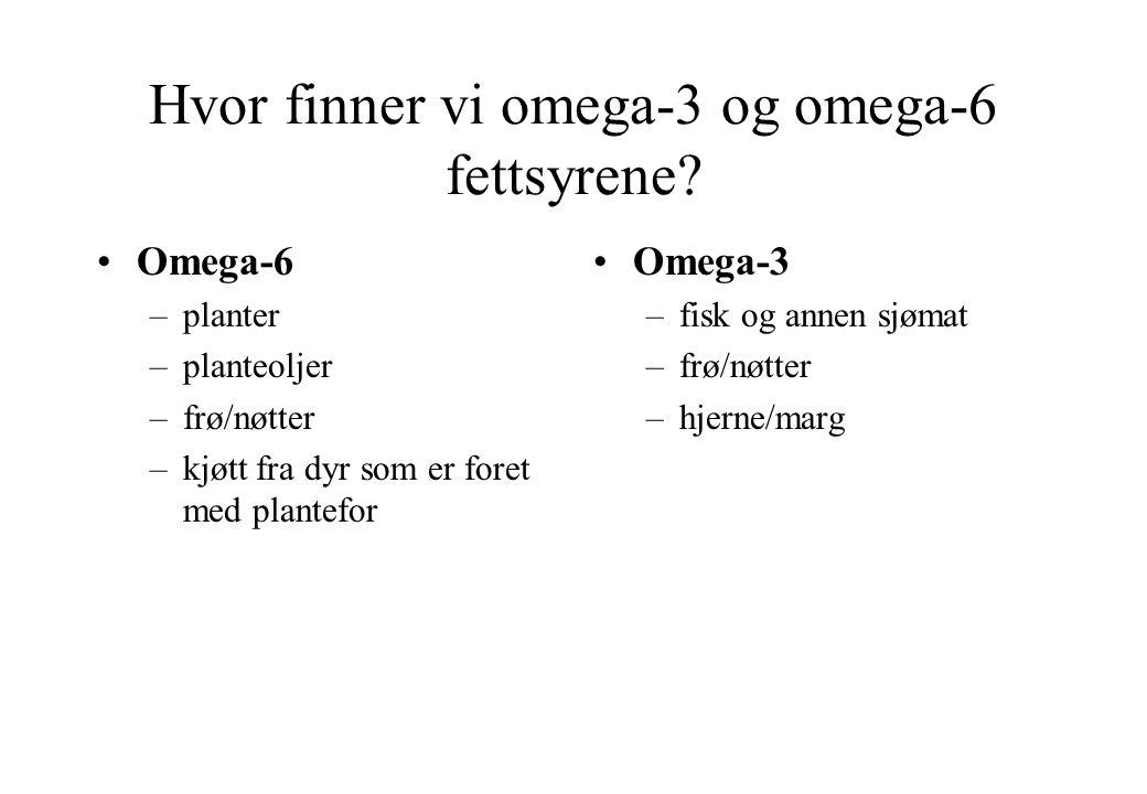 Hvor finner vi omega-3 og omega-6 fettsyrene.