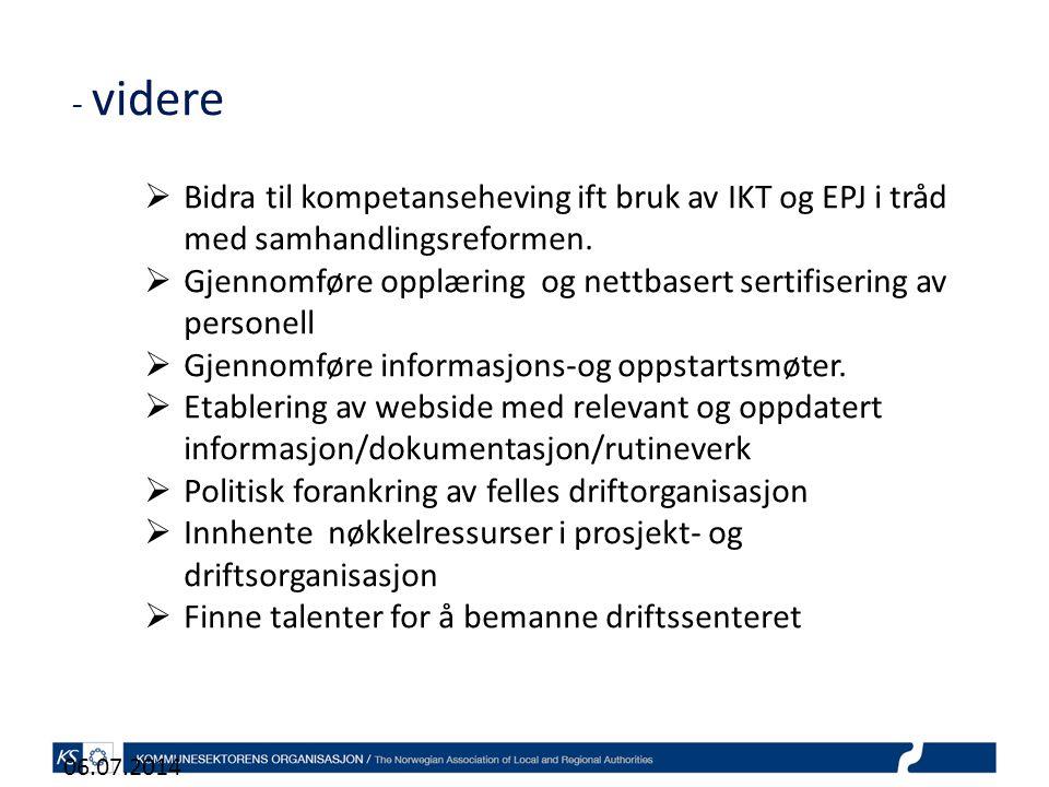 - videre 06.07.2014  Bidra til kompetanseheving ift bruk av IKT og EPJ i tråd med samhandlingsreformen.