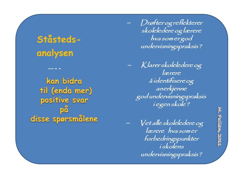 Ståstedsanalysen Ståstedsanalysen er et refleksjons- og prosessverktøy for felles vurdering av skolens praksis og resultater i arbeidet med elevenes læring og læringsmiljø.