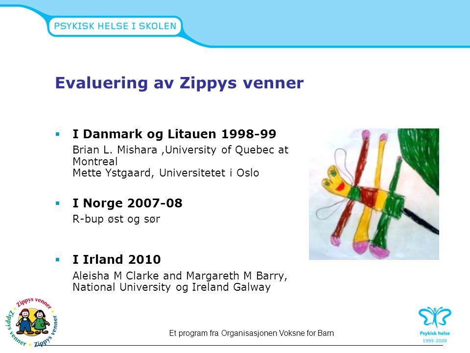 Evaluering av Zippys venner  I Danmark og Litauen 1998-99 Brian L. Mishara,University of Quebec at Montreal Mette Ystgaard, Universitetet i Oslo  I