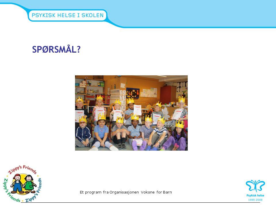 SPØRSMÅL? Et program fra Organisasjonen Voksne for Barn