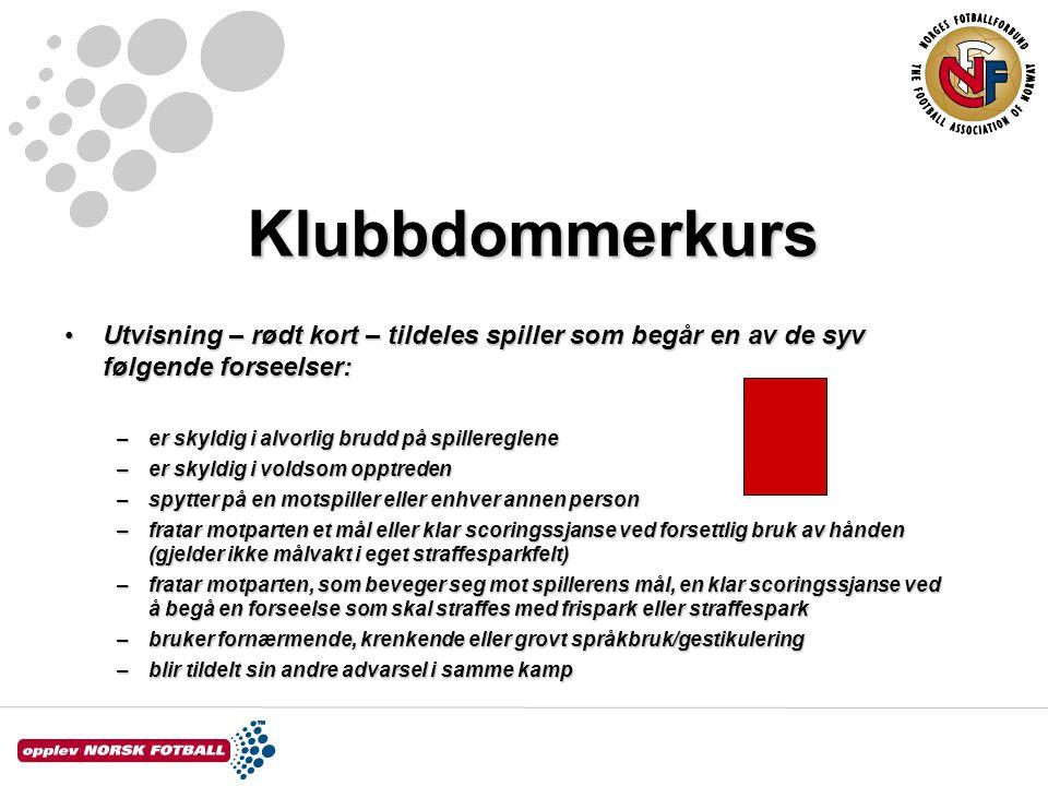 Klubbdommerkurs Utvisning – rødt kort – tildeles spiller som begår en av de syv følgende forseelser:Utvisning – rødt kort – tildeles spiller som begår