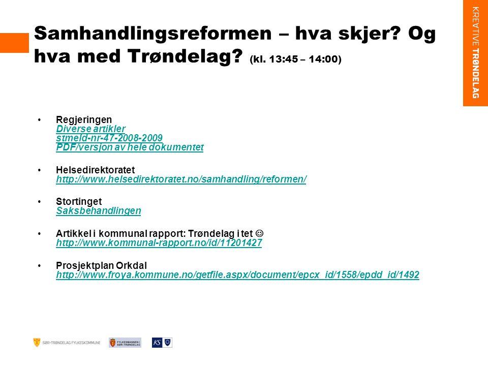 Samhandlingsreformen – hva skjer.Og hva med Trøndelag.