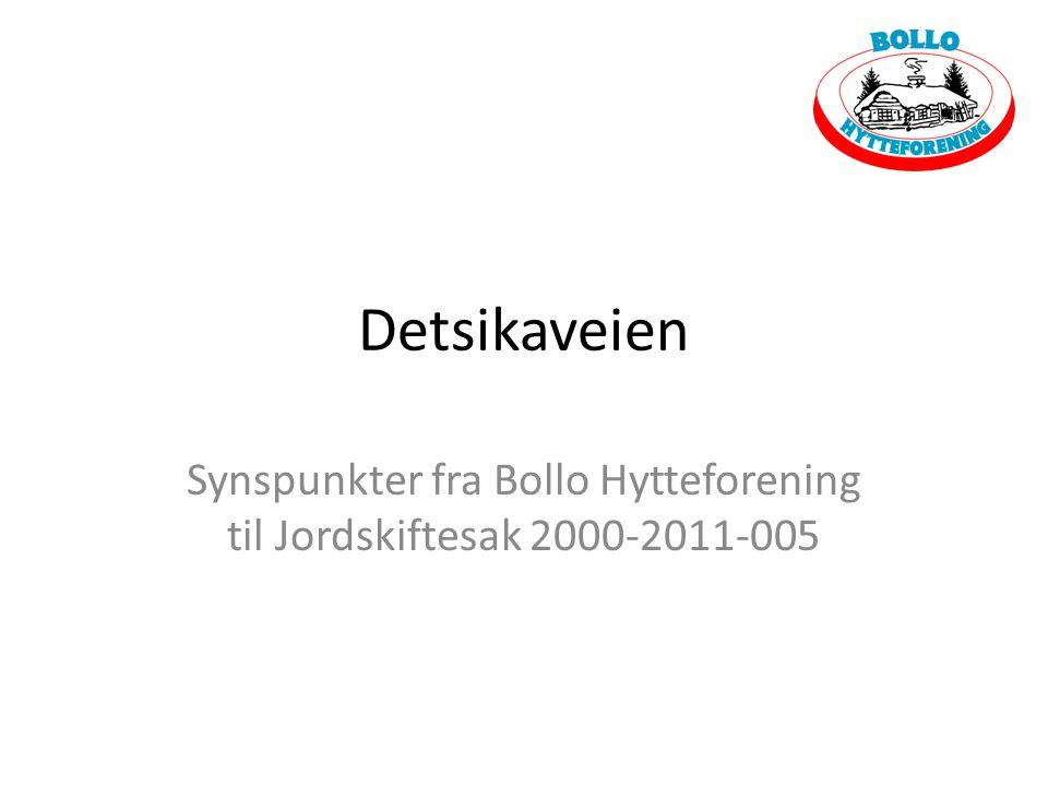Detsikaveien Synspunkter fra Bollo Hytteforening til Jordskiftesak 2000-2011-005