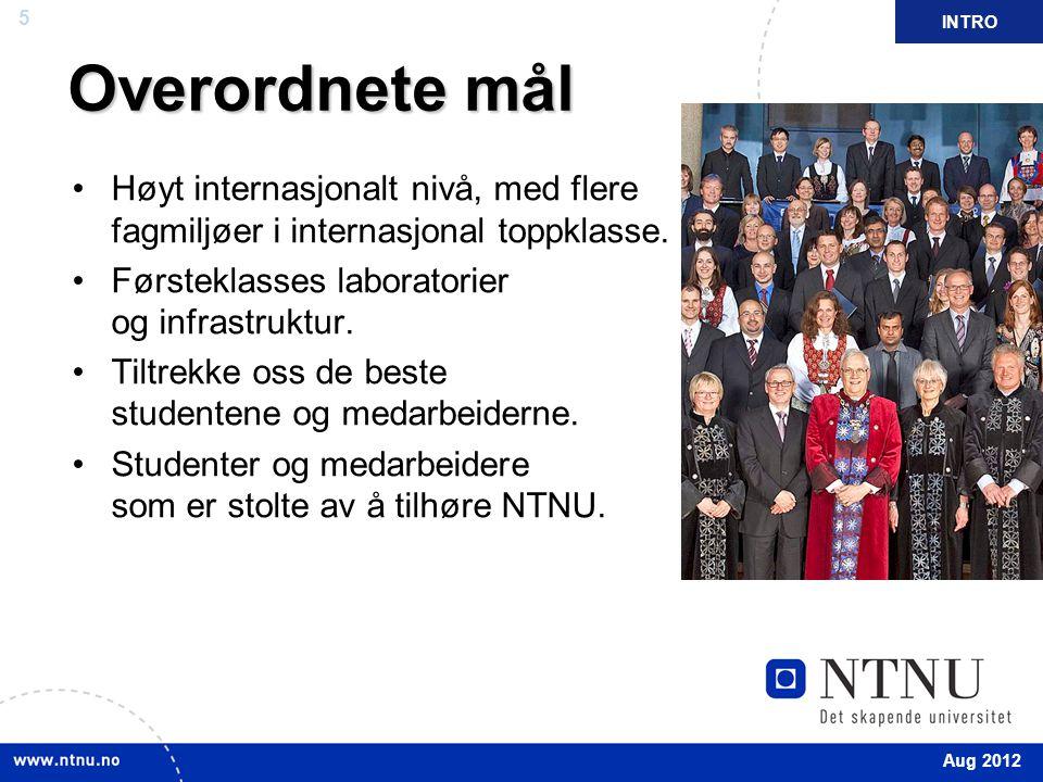 5 April 2012 Overordnete mål Høyt internasjonalt nivå, med flere fagmiljøer i internasjonal toppklasse.