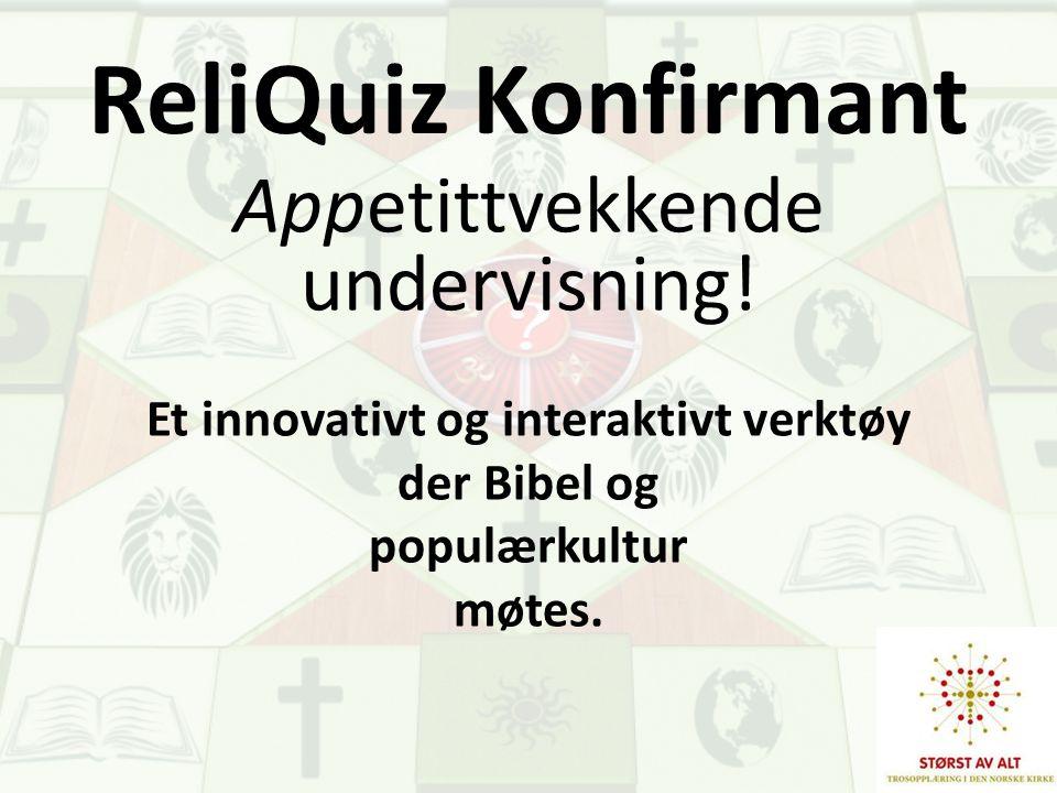 ReliQuiz Konfirmant Appetittvekkende undervisning! Et innovativt og interaktivt verktøy der Bibel og populærkultur møtes.