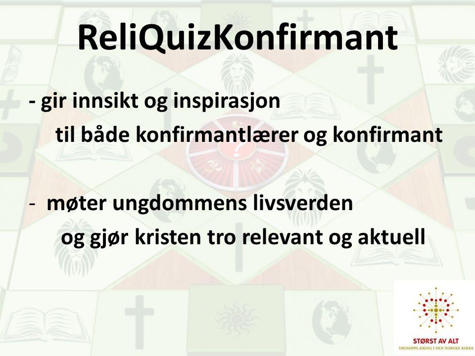 ReliQuizKonfirmant - gir innsikt og inspirasjon til både konfirmantlærer og konfirmant -møter ungdommens livsverden og gjør kristen tro relevant og ak