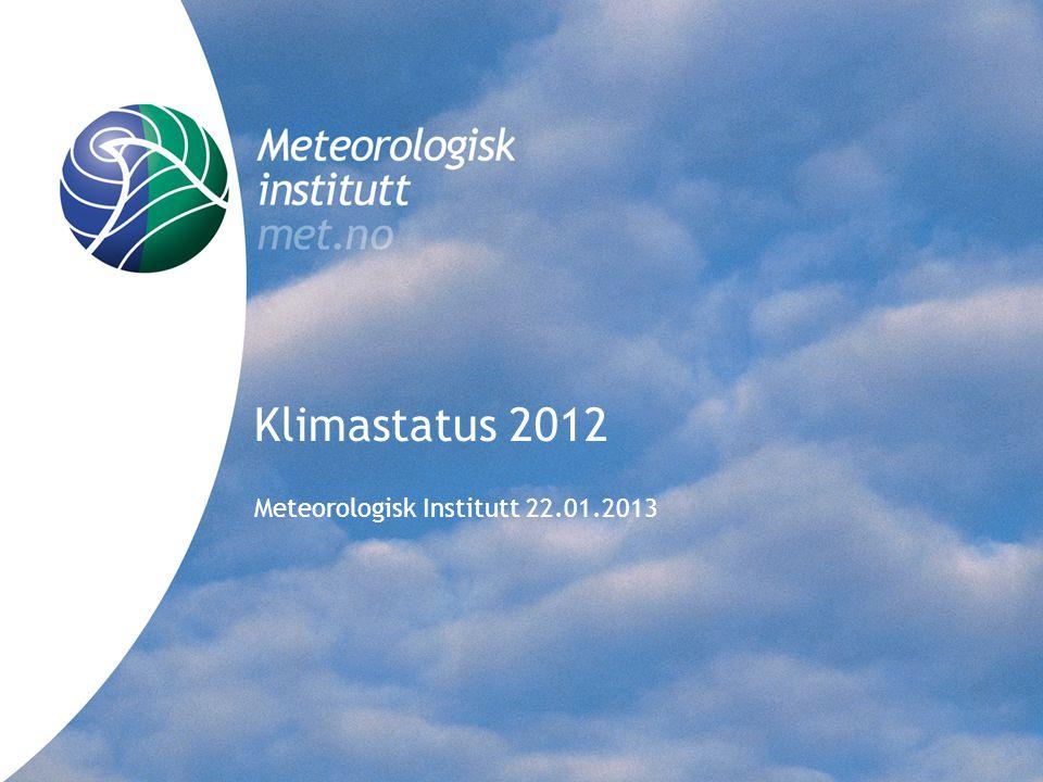 Klimastatus 2012 Meteorologisk Institutt 22.01.2013