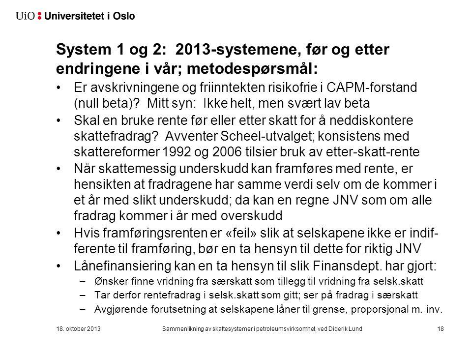 System 1 og 2: 2013-systemene, før og etter endringene i vår; metodespørsmål: Er avskrivningene og friinntekten risikofrie i CAPM-forstand (null beta).