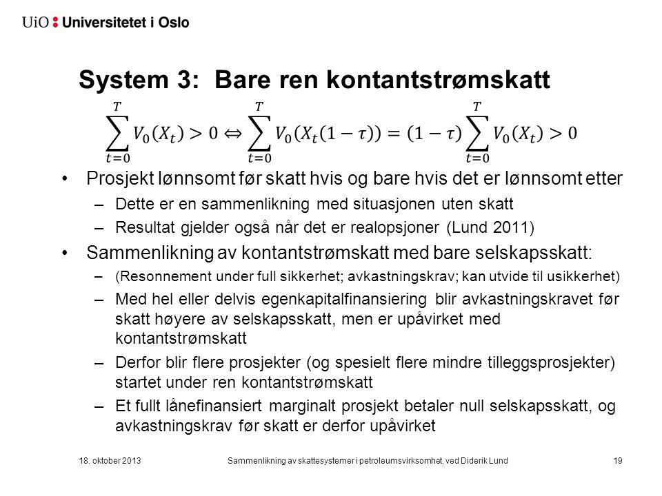 System 3: Bare ren kontantstrømskatt 18.
