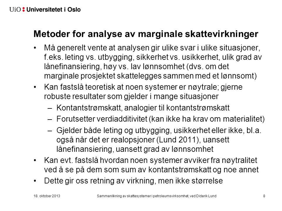 Metoder for analyse av marginale skattevirkninger Må generelt vente at analysen gir ulike svar i ulike situasjoner, f.eks.