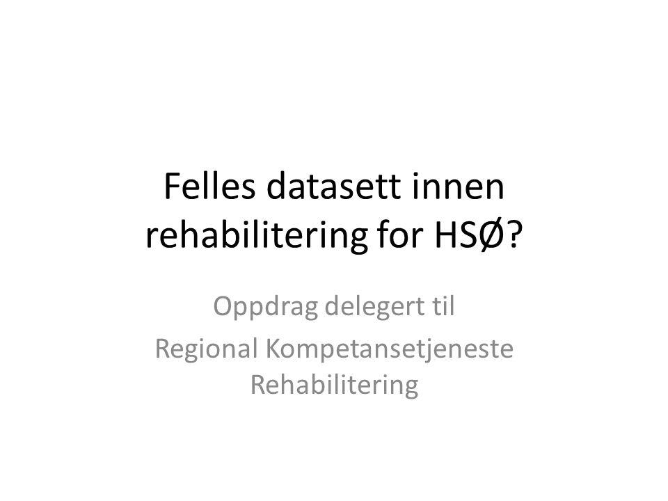 Felles datasett innen rehabilitering for HSØ.
