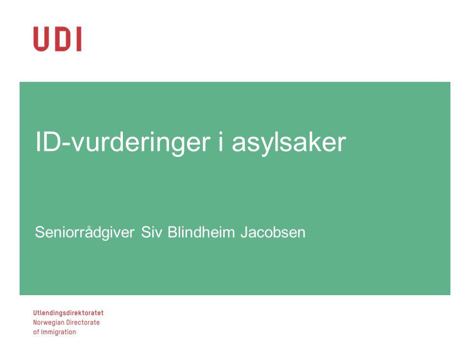 ID-vurderinger i asylsaker Seniorrådgiver Siv Blindheim Jacobsen 1 (1)1 (1)