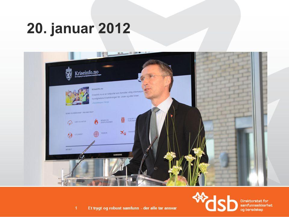 20. januar 2012 Et trygt og robust samfunn - der alle tar ansvar1