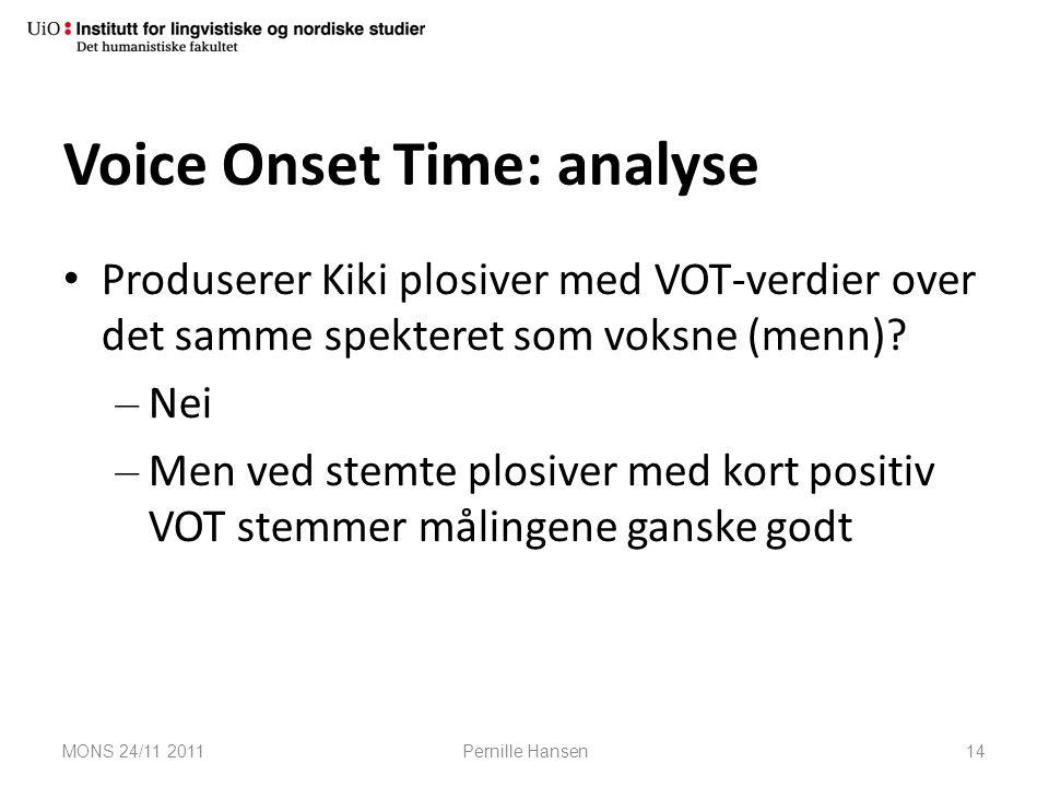 Voice Onset Time: analyse Produserer Kiki plosiver med VOT-verdier over det samme spekteret som voksne (menn)? – Nei – Men ved stemte plosiver med kor