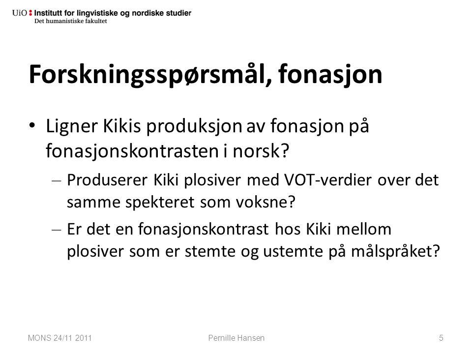 Forskningsspørsmål, fonasjon Ligner Kikis produksjon av fonasjon på fonasjonskontrasten i norsk? – Produserer Kiki plosiver med VOT-verdier over det s