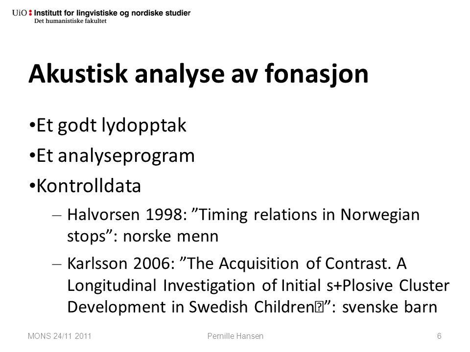 """Akustisk analyse av fonasjon Et godt lydopptak Et analyseprogram Kontrolldata – Halvorsen 1998: """"Timing relations in Norwegian stops"""": norske menn – K"""