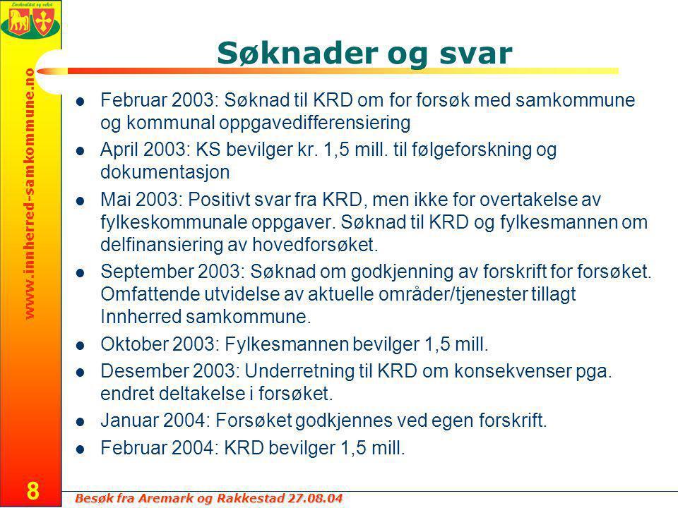 Besøk fra Aremark og Rakkestad 27.08.04 www.innherred-samkommune.no 8 Søknader og svar Februar 2003: Søknad til KRD om for forsøk med samkommune og kommunal oppgavedifferensiering April 2003: KS bevilger kr.