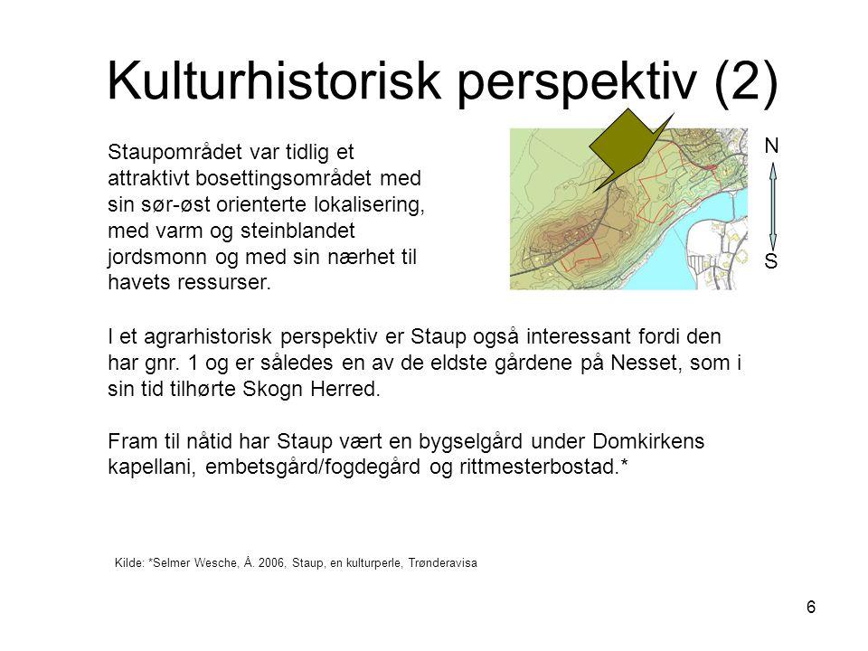 6 Kulturhistorisk perspektiv (2) I et agrarhistorisk perspektiv er Staup også interessant fordi den har gnr. 1 og er således en av de eldste gårdene p