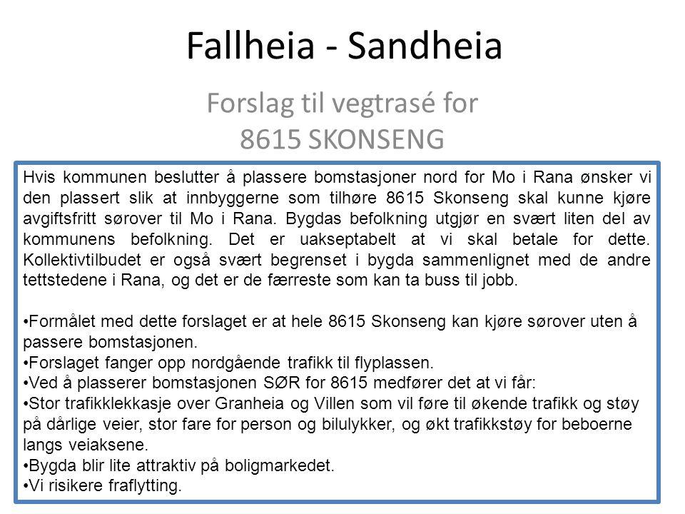 Fallheia - Sandheia Forslag til vegtrasé for 8615 SKONSENG Hvis kommunen beslutter å plassere bomstasjoner nord for Mo i Rana ønsker vi den plassert s