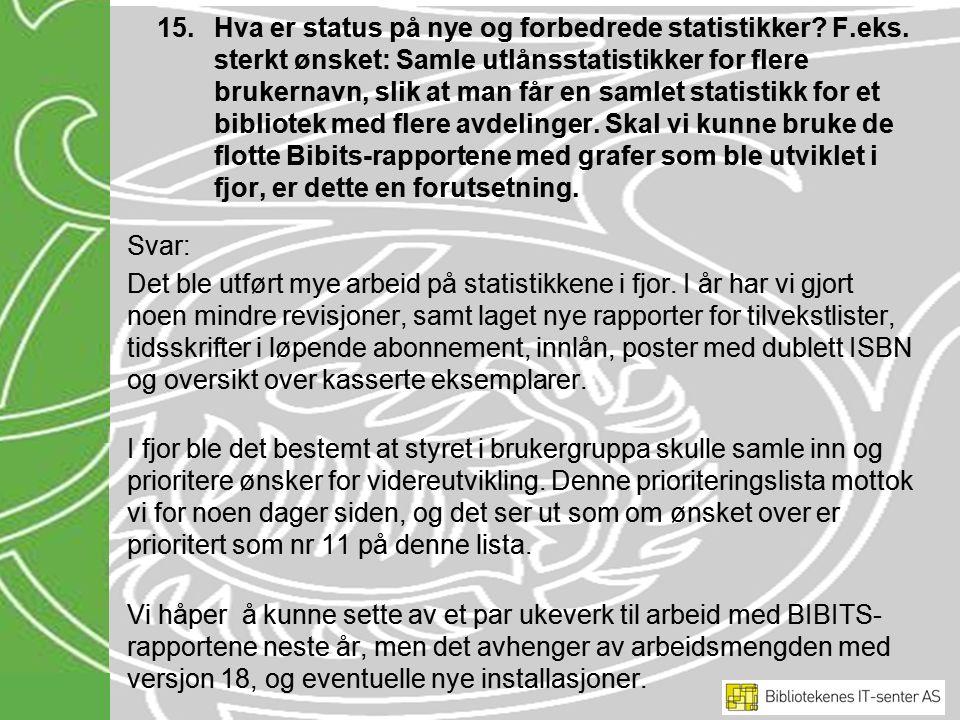 15.Hva er status på nye og forbedrede statistikker.