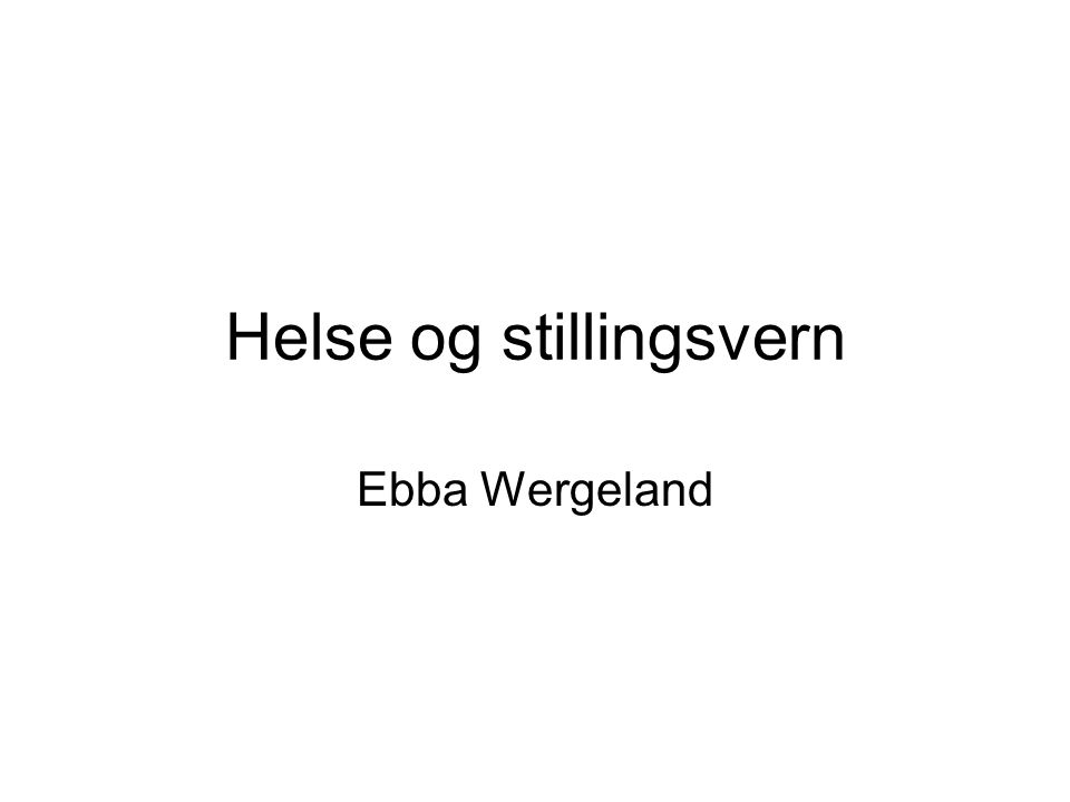 Helse og stillingsvern Ebba Wergeland