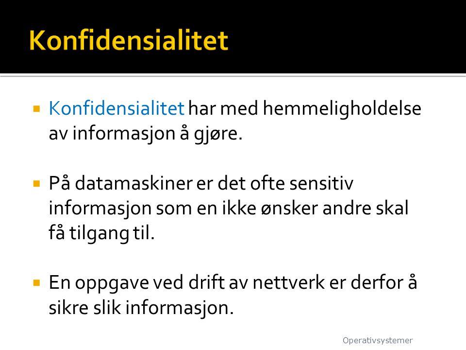  Konfidensialitet har med hemmeligholdelse av informasjon å gjøre.