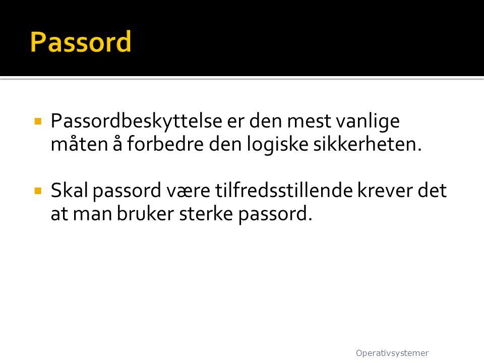  Passordbeskyttelse er den mest vanlige måten å forbedre den logiske sikkerheten.