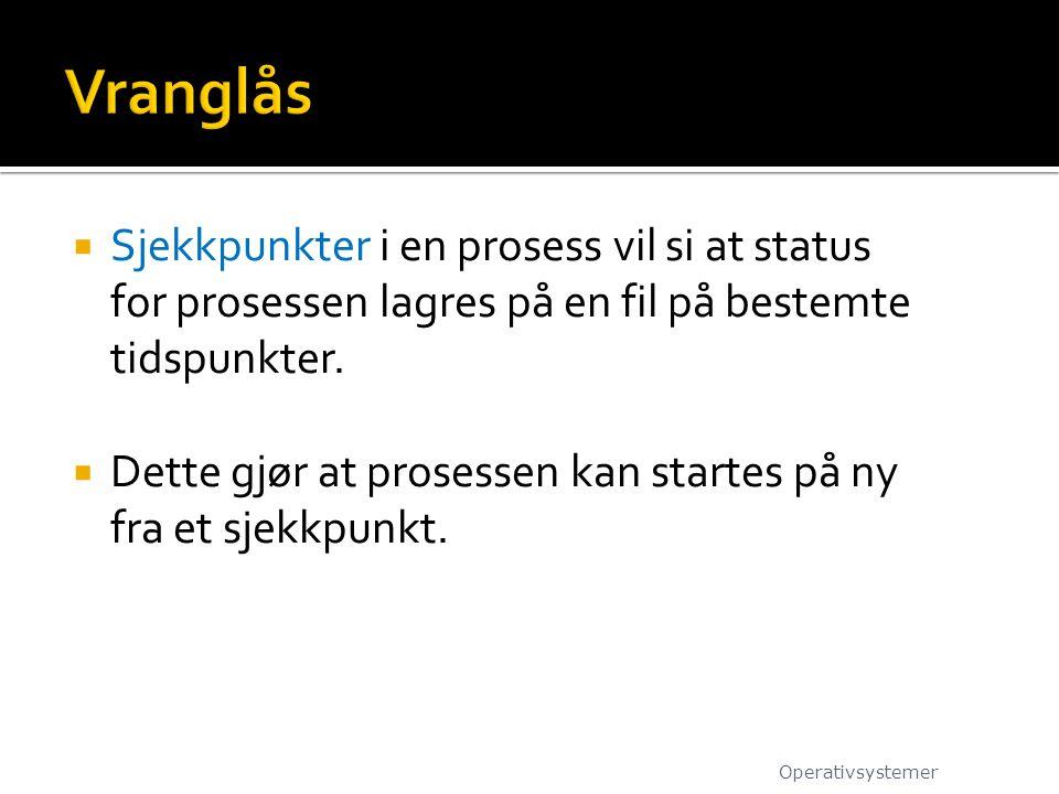  Sjekkpunkter i en prosess vil si at status for prosessen lagres på en fil på bestemte tidspunkter.