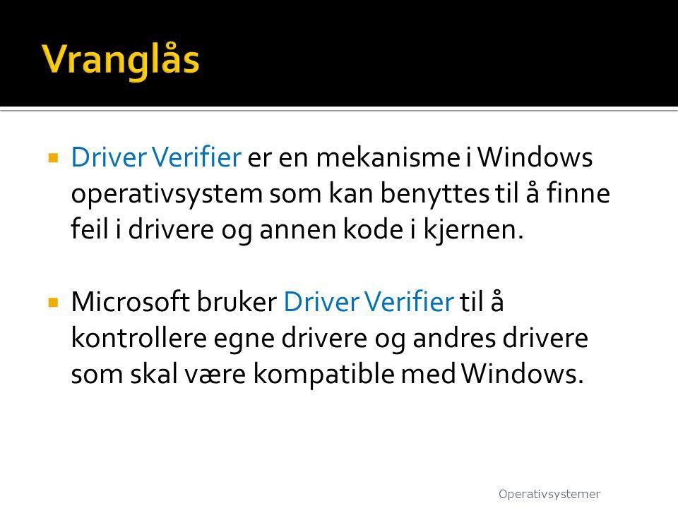  Driver Verifier er en mekanisme i Windows operativsystem som kan benyttes til å finne feil i drivere og annen kode i kjernen.