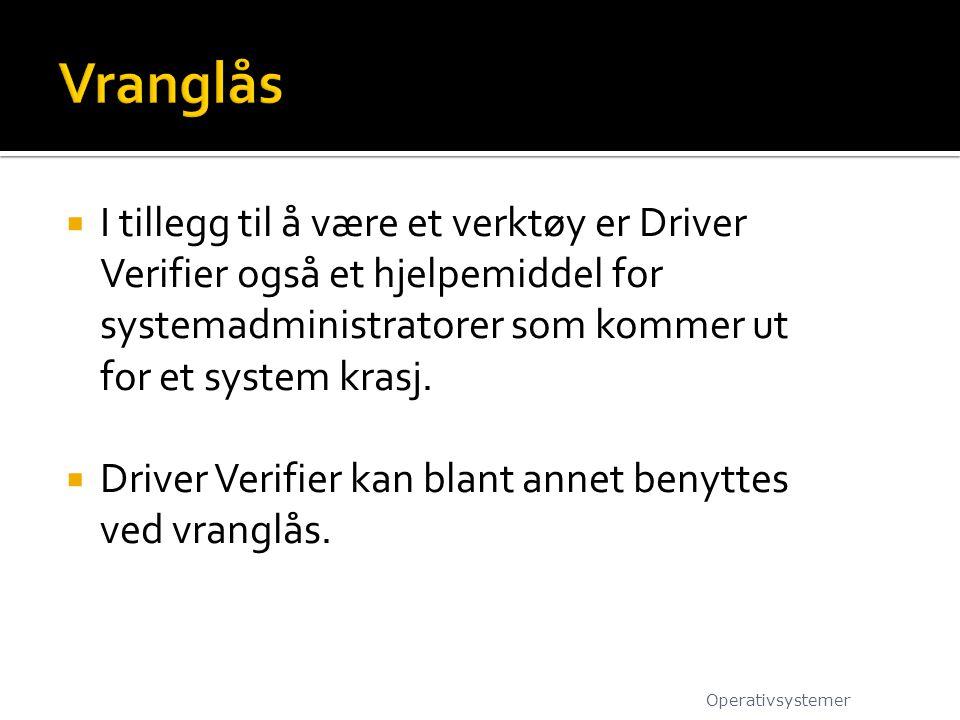  I tillegg til å være et verktøy er Driver Verifier også et hjelpemiddel for systemadministratorer som kommer ut for et system krasj.