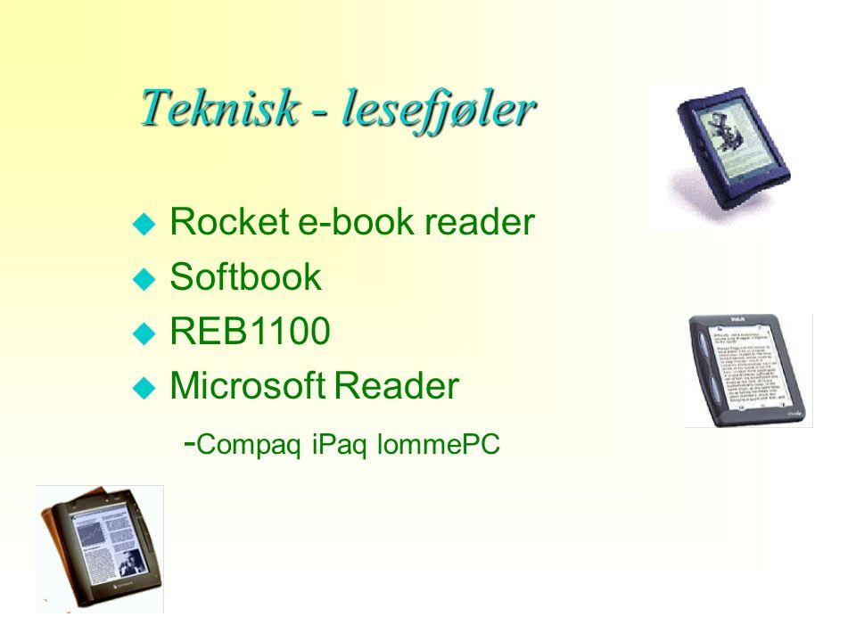 u Rocket e-book reader u Softbook u REB1100 u Microsoft Reader - Compaq iPaq lommePC Teknisk - lesefjøler