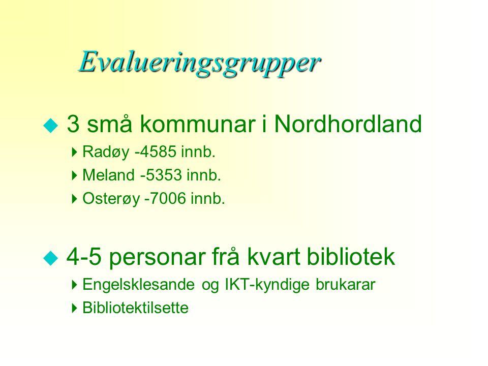 Evalueringsgrupper u 3 små kommunar i Nordhordland  Radøy -4585 innb.