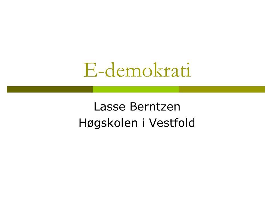 E-demokrati Lasse Berntzen Høgskolen i Vestfold