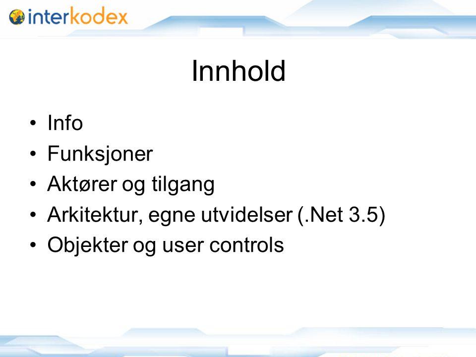 Innhold Info Funksjoner Aktører og tilgang Arkitektur, egne utvidelser (.Net 3.5) Objekter og user controls