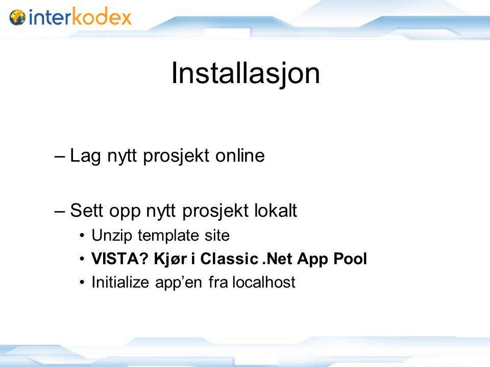 Installasjon –Lag nytt prosjekt online –Sett opp nytt prosjekt lokalt Unzip template site VISTA.