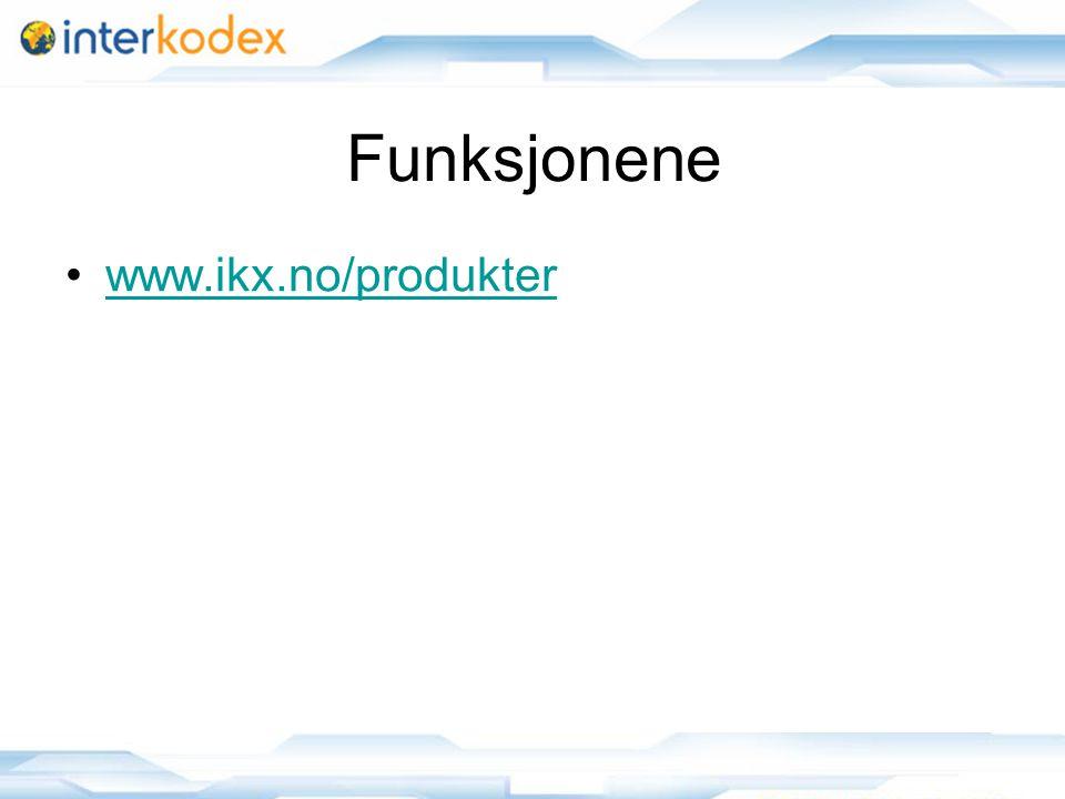 Funksjonene www.ikx.no/produkter