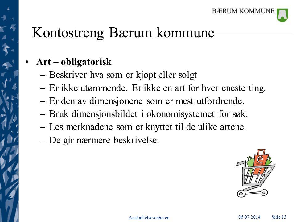 Anskaffelsesenheten Side 1406.07.2014 Kontostreng Bærum kommune Objekt – ikke obligatorisk –Brukes som ekstra dimensjon i de tilfellene et tjenestested vil spesifisere et prosjekt eller liknende.