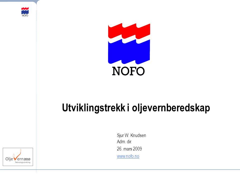 Utviklingstrekk i oljevernberedskap Sjur W. Knudsen Adm. dir. 26. mars 2009 www.nofo.no
