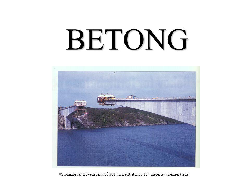 BETONG n Stolmabrua. Hovedspenn på 301 m, Lettbetong i 184 meter av spennet (leca)