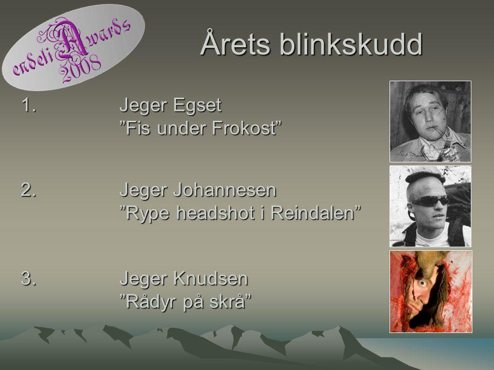 """Årets blinkskudd 1. Jeger Egset """"Fis under Frokost"""" 2. Jeger Johannesen """"Rype headshot i Reindalen"""" 3. Jeger Knudsen """"Rådyr på skrå"""""""