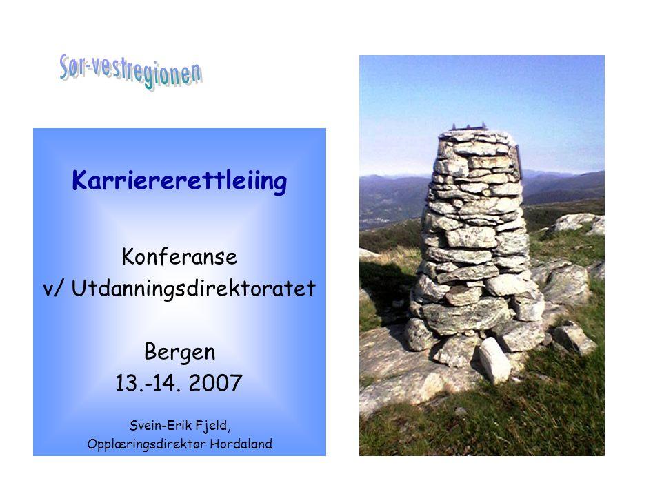 Karriererettleiing Konferanse v/ Utdanningsdirektoratet Bergen 13.-14.