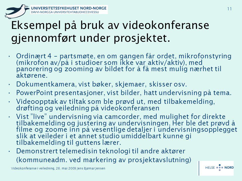 Videokonferanse i veiledning, 26. mai 2009 Jens Bjørnar Jensen 11 Eksempel på bruk av videokonferanse gjennomført under prosjektet. Ordinært 4 – parts