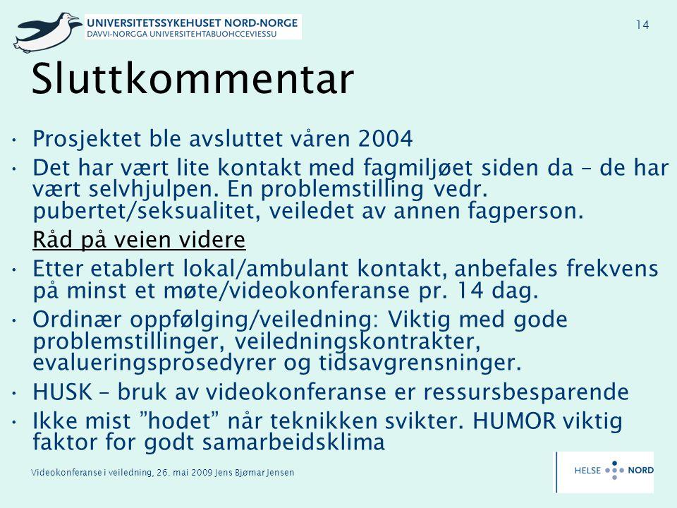 Videokonferanse i veiledning, 26. mai 2009 Jens Bjørnar Jensen 14 Sluttkommentar Prosjektet ble avsluttet våren 2004 Det har vært lite kontakt med fag