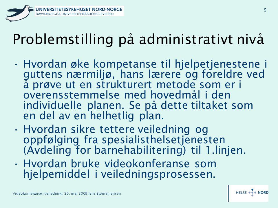 Videokonferanse i veiledning, 26. mai 2009 Jens Bjørnar Jensen 5 Problemstilling på administrativt nivå Hvordan øke kompetanse til hjelpetjenestene i