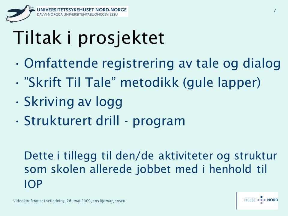 """Videokonferanse i veiledning, 26. mai 2009 Jens Bjørnar Jensen 7 Tiltak i prosjektet Omfattende registrering av tale og dialog """"Skrift Til Tale"""" metod"""