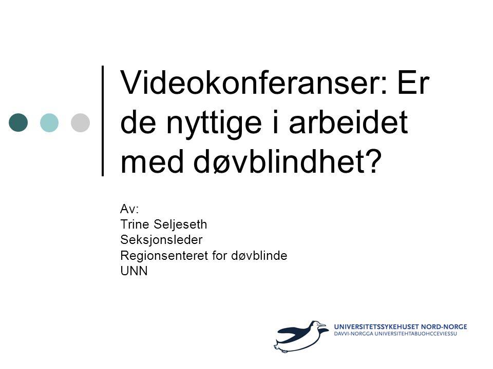 Videokonferanser: Er de nyttige i arbeidet med døvblindhet.
